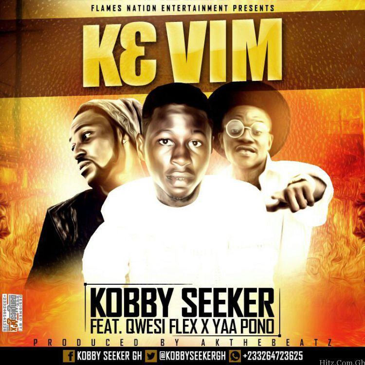 Kobby Seeker X Qwesi Flex x Yaa Pono - K3 Vim (prod By AKTheBeatz)