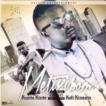 Kunta Kinte – Metiribom (Feat Kofi Kinaata) (Prod By M Kay)