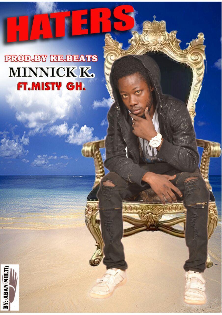 Minnick K - Haters Feat. Misty Gh (Prod. By K.E Beatz)