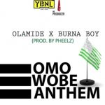 Olamide – Omo Wobe Anthem ft. Burna Boy (Prod. By Pheelz)