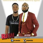 PeeJay – Raw ft Don itchi (Prod By Fortune Dane)