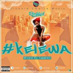 Richkid – Kelewa (Mixed By Tweenbo & Prod. By Richkid Empire Music)