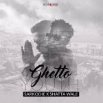 Sarkodie – Ghetto Youth (Feat Shata Wale) (Prod By Killbeatz)