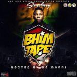 Stonebwoy – BHIM Tape (Vol. 2)(Hosted by DJ Manni)
