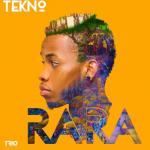 Tekno – Rara (Prod. by Selebobo)