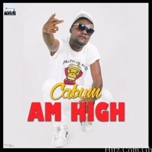Cabum – Am High (Prod By @Cabumonline)