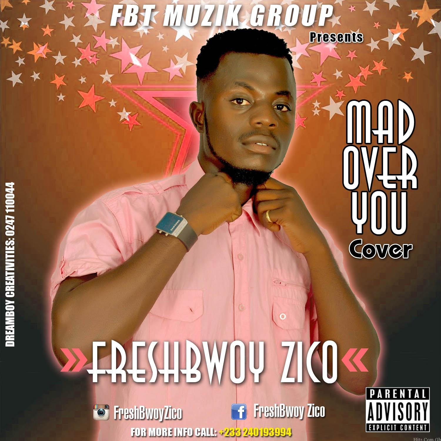 Freshbwoy Zico - Mad Over You Cover (Mixed By Killerz Vypa)