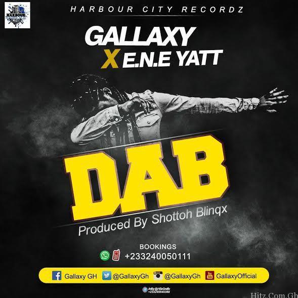 Gallaxy – Dab (Feat E.N.E Yatt) (Prod. by Shottoh Blinqx)