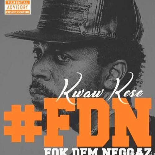 Kwaw Kese - Fok Dem Neggaz (Prod By Ball J Beat)