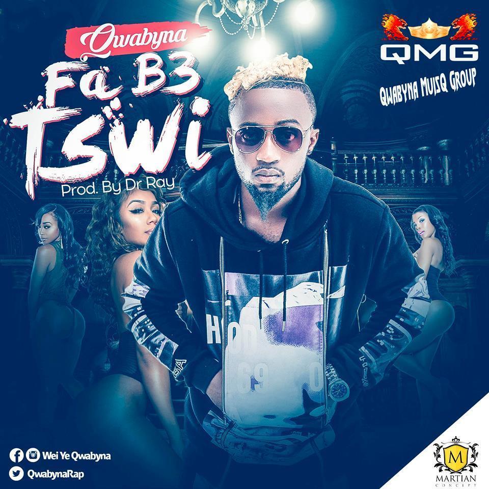Qwabyna – Fa Be Tswi (Prod by Drray beat)