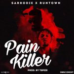 Sarkodie Ft. Runtown – Pain Killer (Prod. By Tspize)