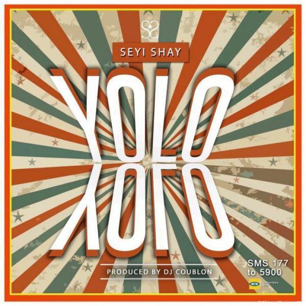 Seyi Shay - Yolo Yolo (Prod. by DJ Coublon)