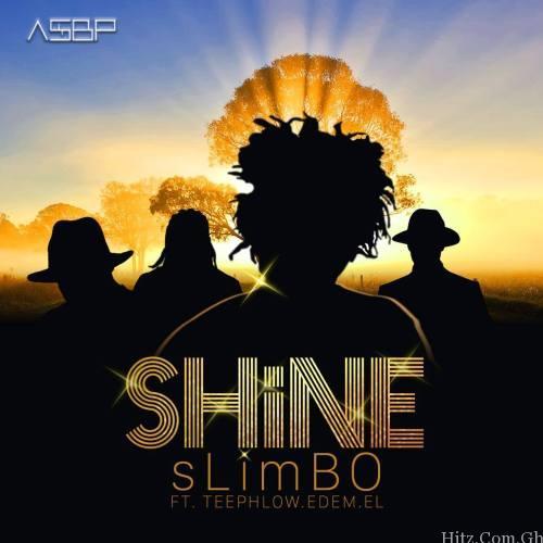 Slimbo – Shine (Feat TeePhlow, Edem & E.L) (Prod. By Slimbo)