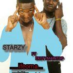 Starzy Ft Ekutymaintop – Ifeoma