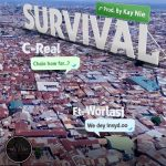 C-Real – Survival ft. Worlasi (Prod. by Kay Nie)