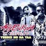 Agyenkwa – Yi Di No Heyia (Ft Teephlow X Kopow) Prod. By Kopow