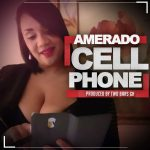 Amerado – Cell Phone (Prod.by Two Bars)