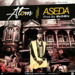 Atom – Aseda (Prod. By Methmix)