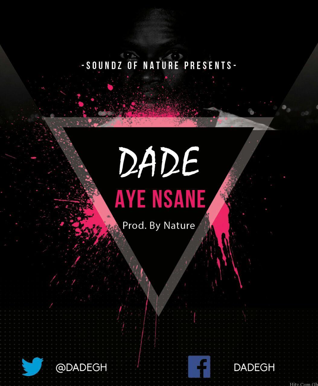Dade - Aye Nsane (Prod. by Nature)