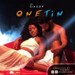 Eazzy – One Tin (Prod By MoG Beatz)