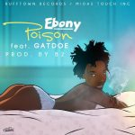 Ebony – Poison (Feat Gatdoe) (Prod. by B2)