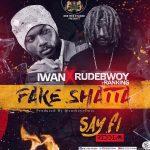 IWAN x Rudebwoy Ranking – Fake Shatta (Shatta Wale Diss) (Prod. by CaskeyOnIt)