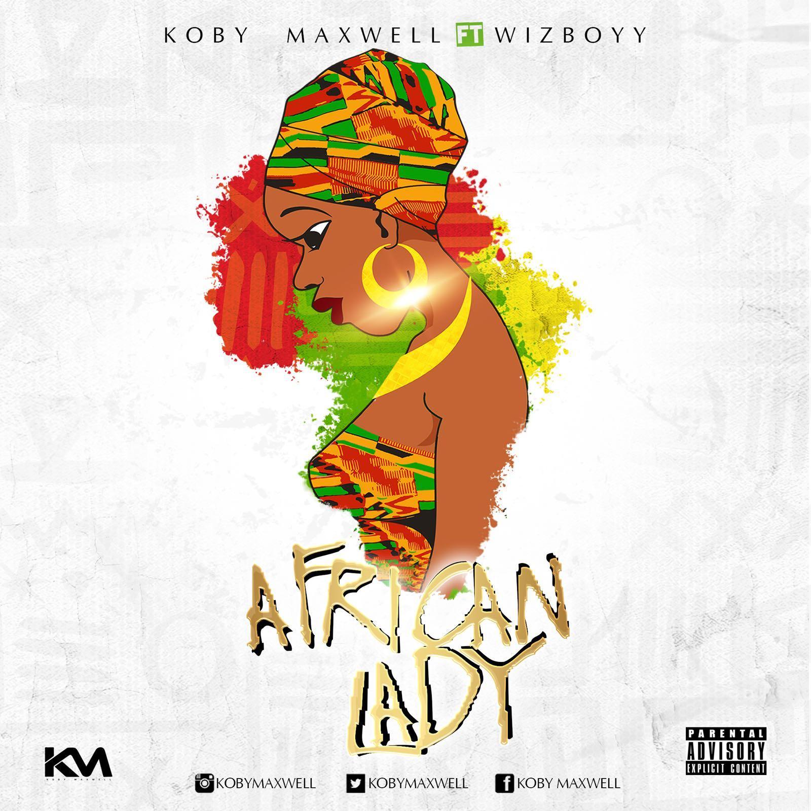 Koby Maxwell – African Lady (Ft. Wizboyy)