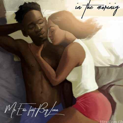Mr Eazi – In The Morning ft. Big Lean (Prod. By Legendury Beatz)