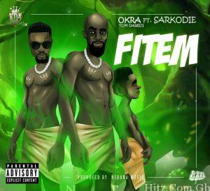 Okra Tom Dawidi Ft Sarkodie – Fitem (Prod By Nshona Muzic)