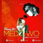 Ramz Nic – Me Do Wo (Prod By Mix Masta Garzy)
