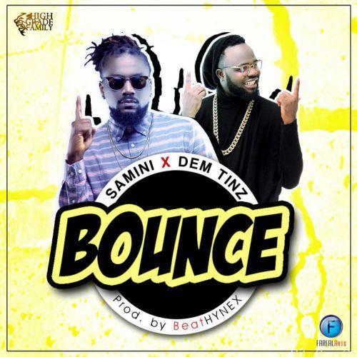 Samini x Dem Tinz - Bounce (Prod. by BeatHYNEX)