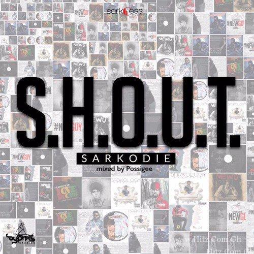 Sarkodie - S.H.O.U.T (Mixed By PossiGee)