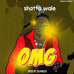 Shatta Wale – OMG (Prod. By Damaker)