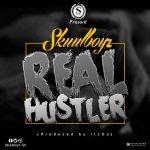 Skuul Boyz – Real Hustler (Prod. by itzCJ)