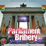 Strongman K – Parliament Bribery Ft. Zabel (Prod. by Armageddon)