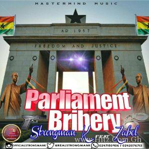 Strongman K Paliament Bribery ft. Zabel Prod. by Armageddon 300x300 - Strongman K - Parliament Bribery Ft. Zabel (Prod. by Armageddon)