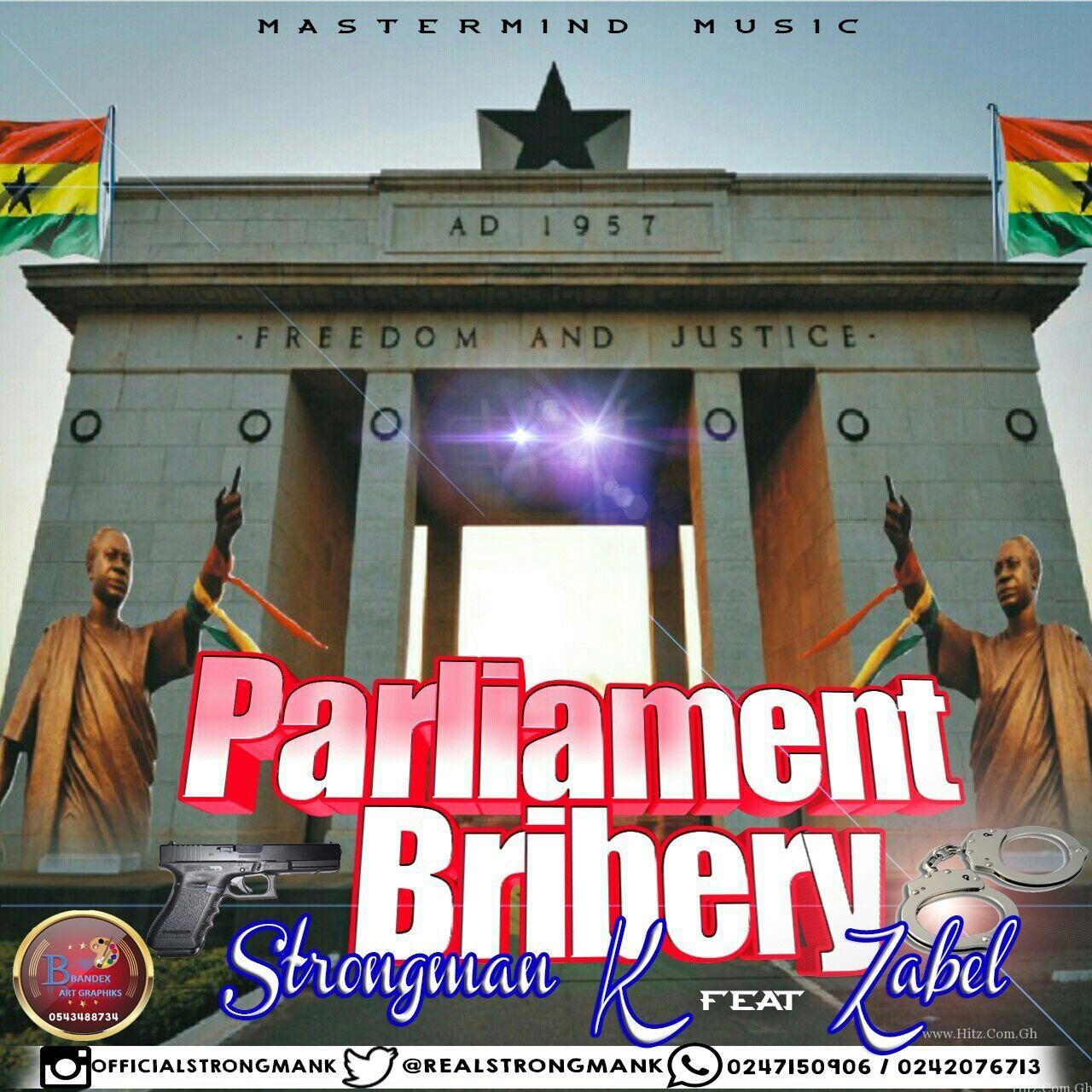 Strongman K - Parliament Bribery Ft. Zabel (Prod. by Armageddon)