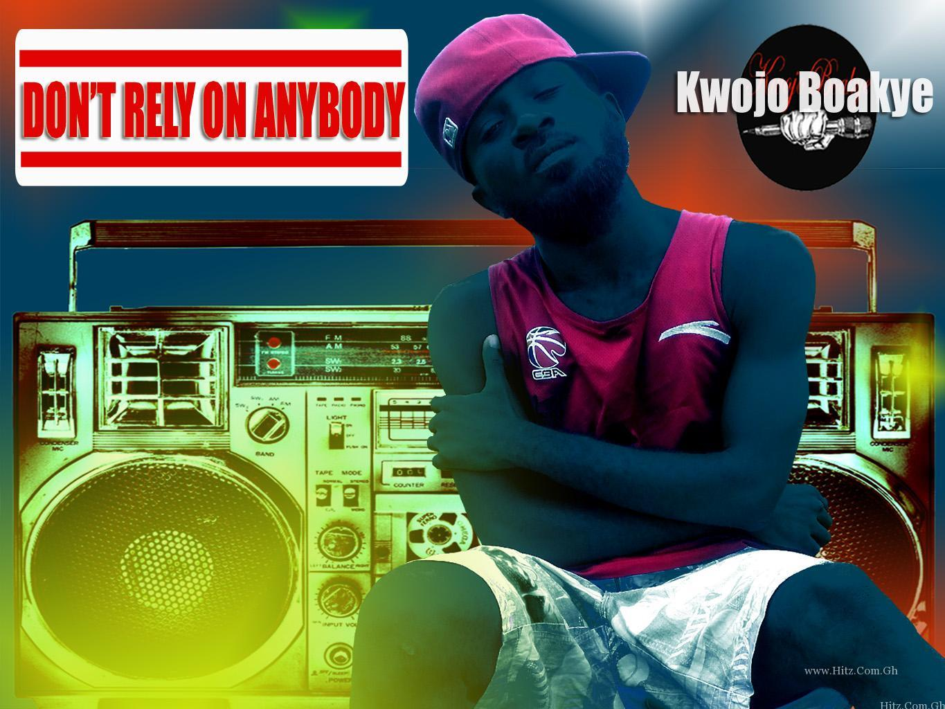 Kwojo Boakye - Don't Rely On Anybody (Mixed By Lazzy Beatz)