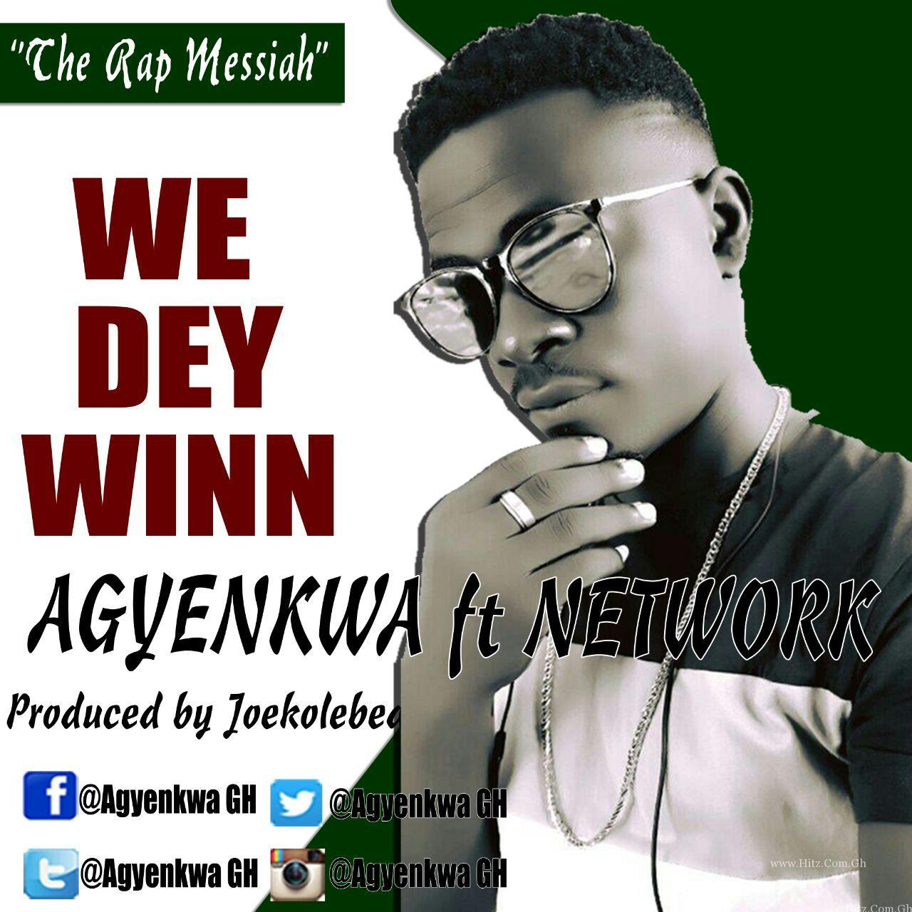 Agyenkwa – We Dey Win (Prod By Joekole Beatz)