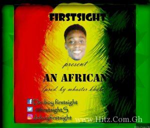 An African  300x256 - Firstsight - An African (Prod. By Mhaster Khalo)