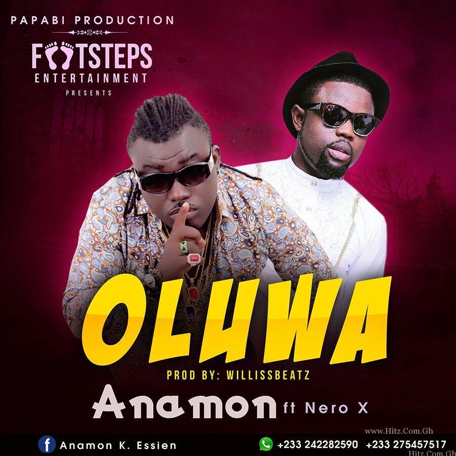 Anamon - Oluwa (Feat. Nero X ) (Prod. By Willis Beat)