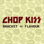 Bracket – Chop Kiss ft Flavour (Prod By MasterKraft)