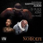 DJ Black – Nobody ft. Adina x King Promise (Prod. by Coco)