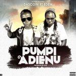 Dascoin x Edem – Pumpi Adienum (Prod. By DM)