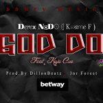 Derex NoDo – God Do Feat. Kojo Cue (Prod. By DillonBeatz)