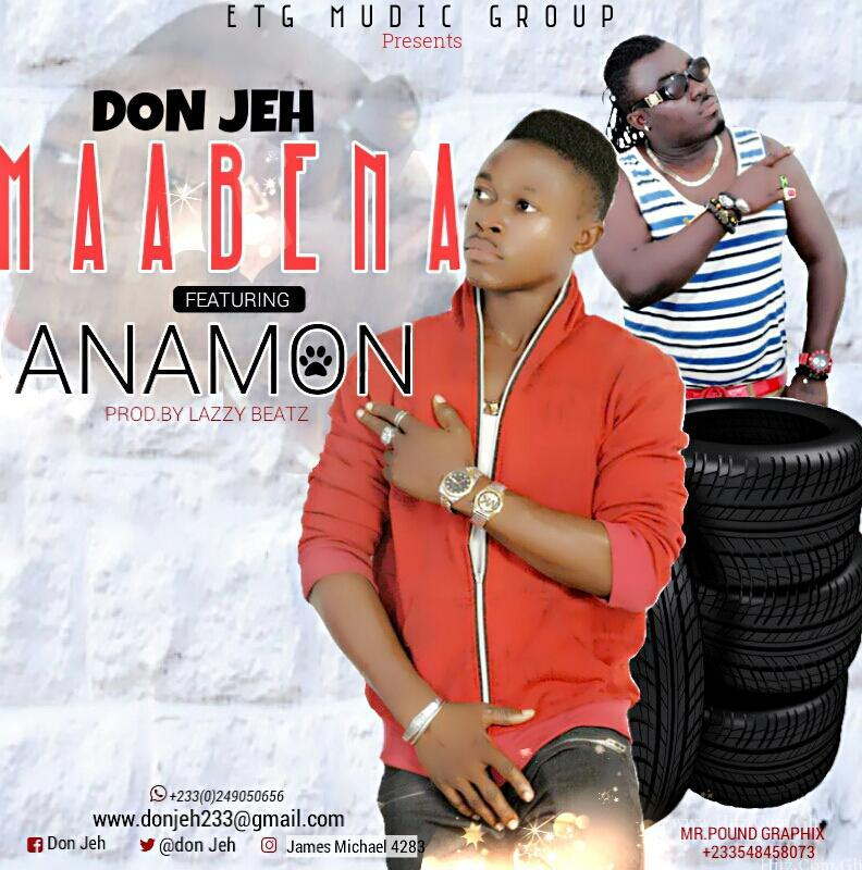 Don Jeh - Maabena (Feat. Anamon) (Prod. By Lazzy Beatz)