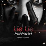 Fresh Prince (4×4) – Lie Lie (Prod. by M.O.G. Beatz)