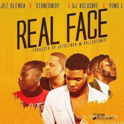 Jez Blenda X Stonebwoy X DJ Xclusive & Yung L – Real Face