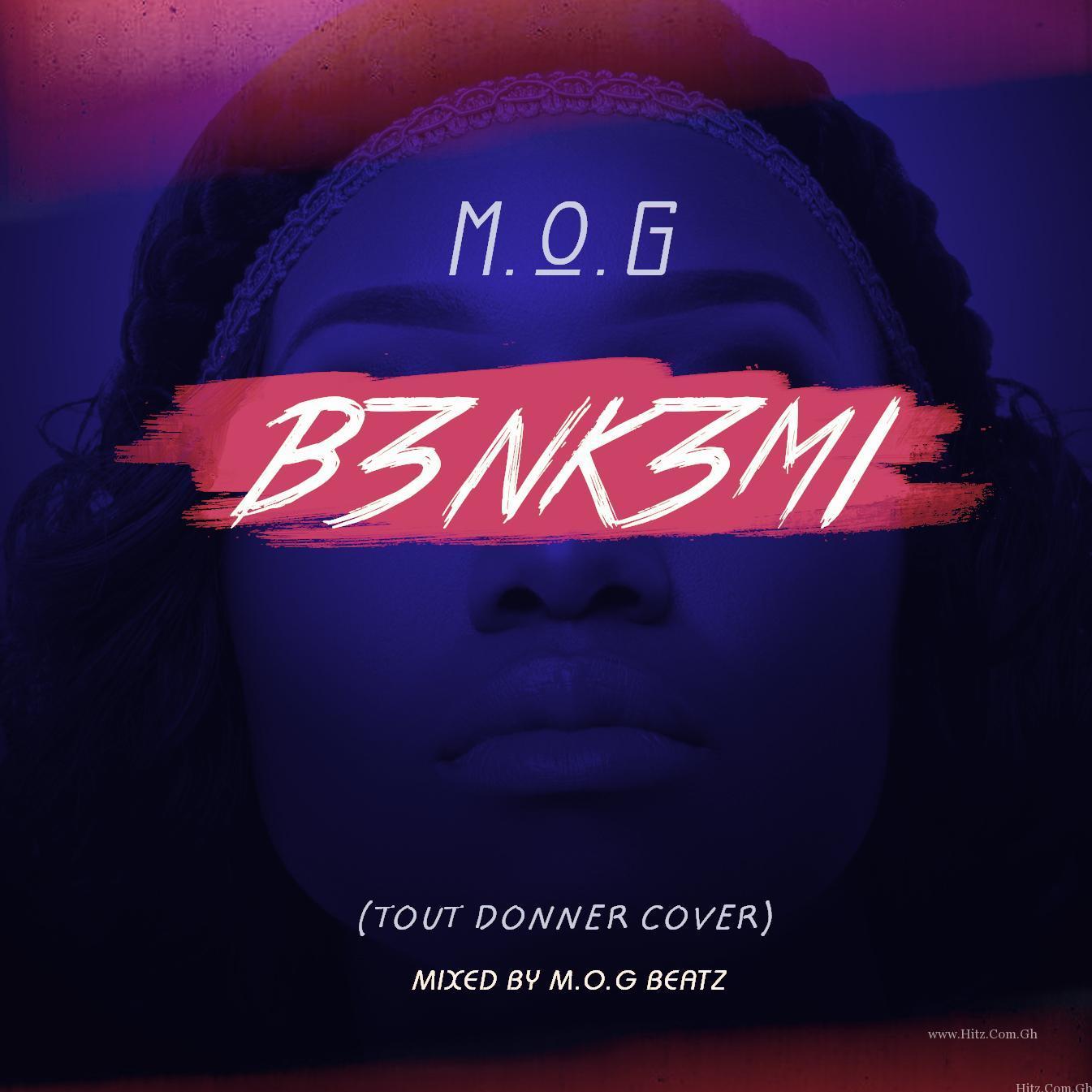 MOG - B3nk3mi (Tout Donner Cover)(Mixed by MOG Beatz)