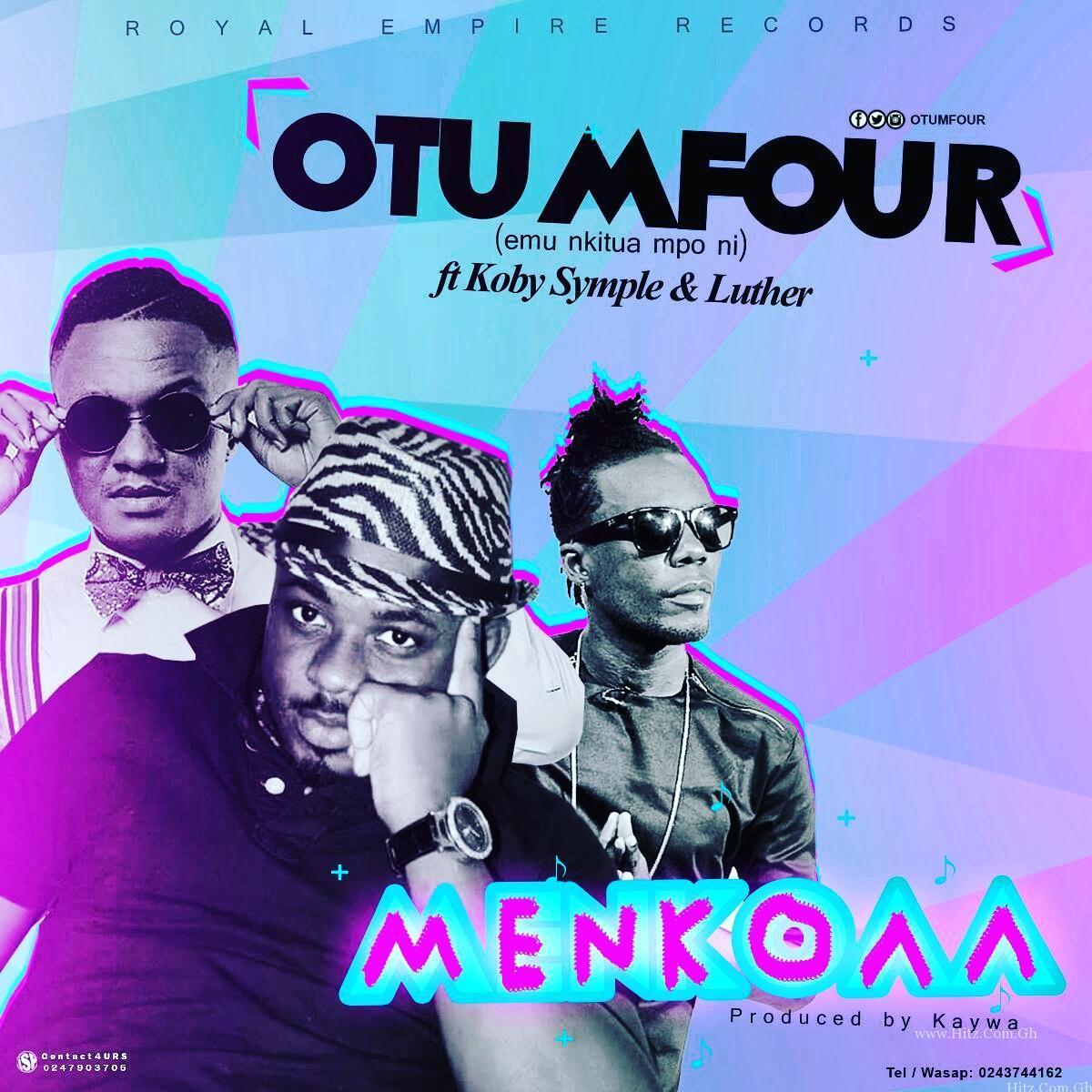 Otumfour – Menkoaa (Ft. Koby Symple x Luther) Prod. By Kaywa